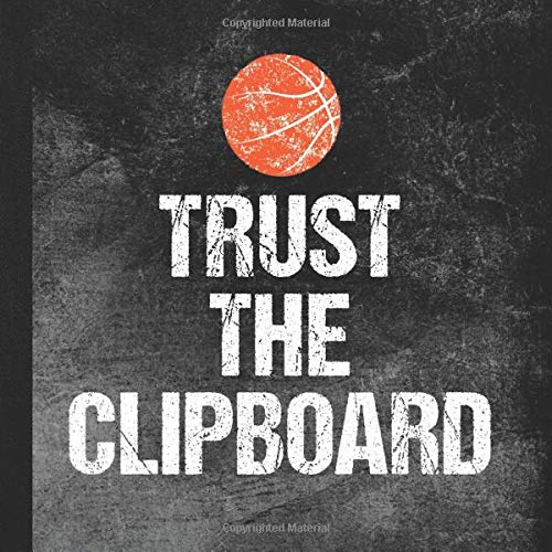 Trust The Clipboard: Basketball Coach Memory Book