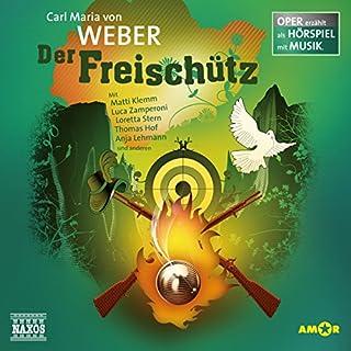 Der Freischütz (Oper erzählt als Hörspiel mit Musik) Titelbild
