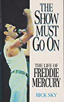 The Show Must Go on: Life of Freddie Mercury