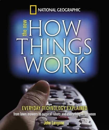 New How Things Work: From Lawn Mowers to Surgical Robots and Everthing in Between by John Langone (2004-09-14)