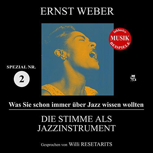 Die Stimme als Jazzinstrument (Was Sie schon immer über Jazz wissen wollten: Spezial 2) Titelbild