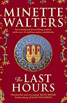 The Last Hours by [Minette Walters]