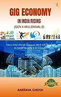 GIG ECONOMY IN INDIA RISING : GEN X-Millennial-Z