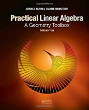 Practical Linear Algebra: A Geometry Toolbox, Third Edition (Textbooks in Mathematics)
