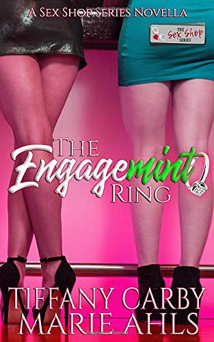 The Engagemint Ring: A Sex Shop Series novella (Tiffany Carby's MINT CONDITION SERIES)