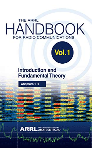 The ARRL Handbook for Radio Communications; Volume 1: Introduction and Fundamental Theory (English Edition)