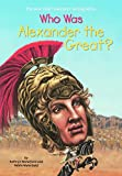 Who Was Alexander The Great? (Turtleback School & Library Binding Edition)