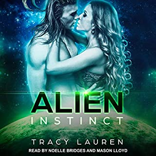 Alien Instinct     Alien Instinct - Book 1              By:                                                                                                                                 Tracy Lauren                               Narrated by:                                                                                                                                 Noelle Bridges,                                                                                        Mason Lloyd                      Length: 11 hrs and 1 min     283 ratings     Overall 4.5