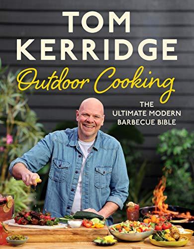 Tom Kerridge's Outdoor Cooking: The ultimate modern barbecue bibl