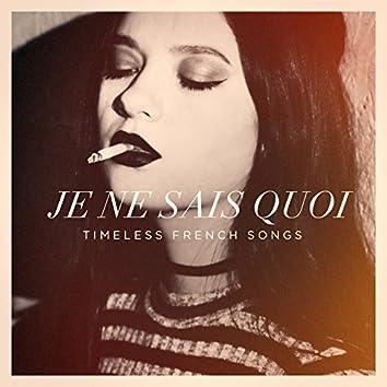 Je ne sais quoi timeless french songs