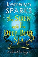 The Siren and the Deep Blue Sea (Embraced by Magic)