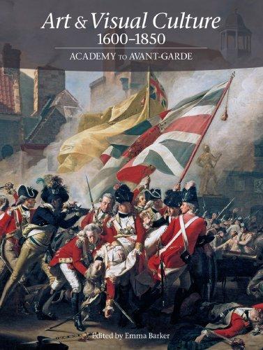Art & Visual Culture 1600-1850: Academy to Avant-Garde (English Edition)