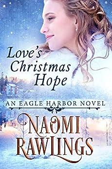 Love's Christmas Hope: Historical Christian Romance (Eagle Harbor Book 5) by [Naomi Rawlings]