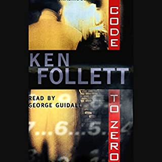 Code to Zero                   By:                                                                                                                                 Ken Follett                               Narrated by:                                                                                                                                 George Guidall                      Length: 9 hrs and 54 mins     769 ratings     Overall 4.1
