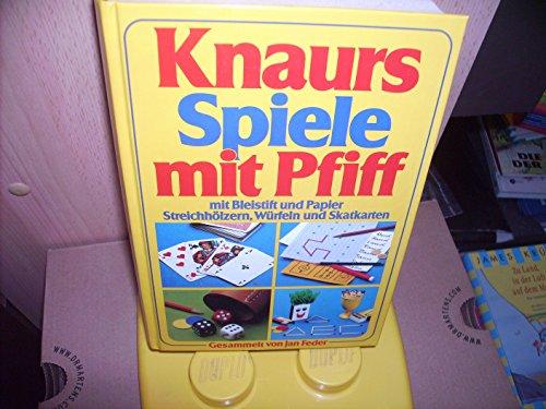 Knaurs Spiele mit Pfiff: Mit Bleistift und Papier, Streichhölzern, Würfel und Skatkarten
