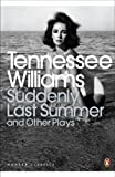 Suddenly Last Summer and Other Plays (Penguin Modern Classics) (English Edition) - Williams, Tennessee