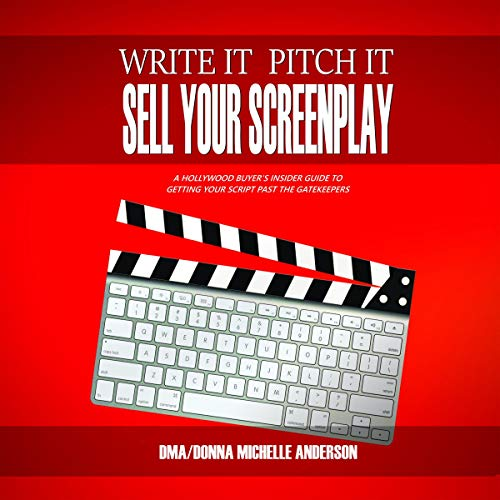 Write It, Pitch It, Sell Your Screenplay audiobook cover art