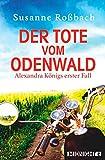 Der Tote vom Odenwald: Alexandra Königs erster Fall   Cosy Crime in Hessen: Vom Wandern im Urlaub und einer Leiche zwischen den Kühen (Alexandra König ermittelt 1)