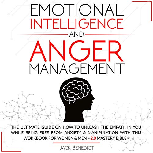 Emotional Intelligence and Anger Management Audiobook By Jack Benedict cover art