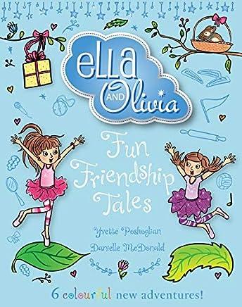 Ella and Olivia Treasury #3: Fun Friendship Tales