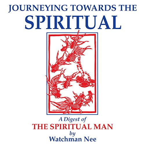 Journeying Towards the Spiritual                   By:                                                                                                                                 Watchman Nee                               Narrated by:                                                                                                                                 Josh Miller                      Length: 8 hrs and 9 mins     Not rated yet     Overall 0.0