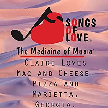 Claire Loves Mac and Cheese, Pizza, and Marietta, Georgia.