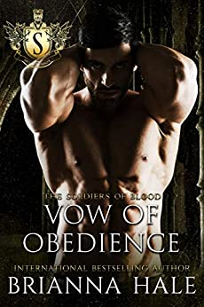 Vow of Obedience: A Mafia Daddy Romance (Soldati di Sangue Book 2) by [Brianna Hale]