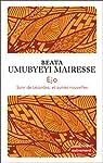Ejo : Suivi de Lézardes et autres nouvelles par Umubyeyi Mairesse