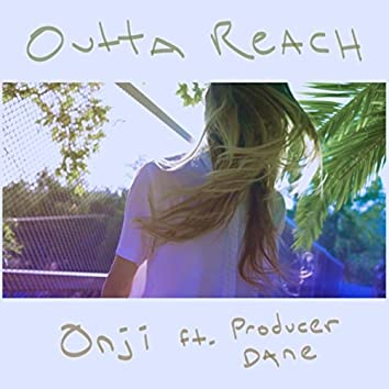 Outta Reach (feat. Producer Dane)