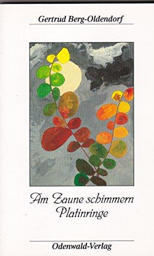 Preisvergleich Produktbild Am Zaune schimmern Platinringe: Gedichte