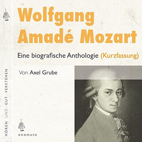 Wolfgang Amadé Mozart: Eine biografische Anthologie Titelbild