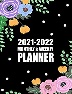 2021 - 2022 Monthly & Weekly Planner: 2 Year Daily Weekly Calendar Schedule Organizer Agenda To do List Phone Book Password Log & Personal Appointment ... 2021 – Dec 2022 Flowers In Black Background