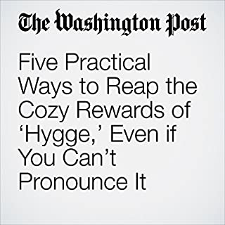 Five Practical Ways to Reap the Cozy Rewards of 'Hygge,' Even if You Can't Pronounce It cover art