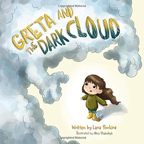 Greta and the Dark Cloud: A Story About Overcoming Fear and Anxiety for Kids (Thunderstorm Book for Children Ages 3-7)