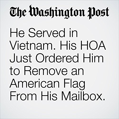 He Served in Vietnam. His HOA Just Ordered Him to Remove an American Flag From His Mailbox. copertina