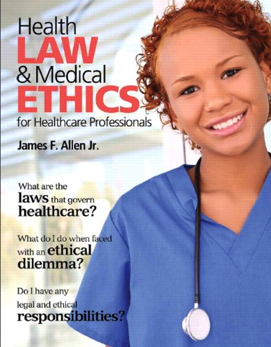 Compare Textbook Prices for Health Law and Medical Ethics 1 Edition ISBN 9780135027998 by Allen, James