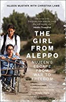 The Girl From Aleppo: Nujeen'S Escape from War to Freedom