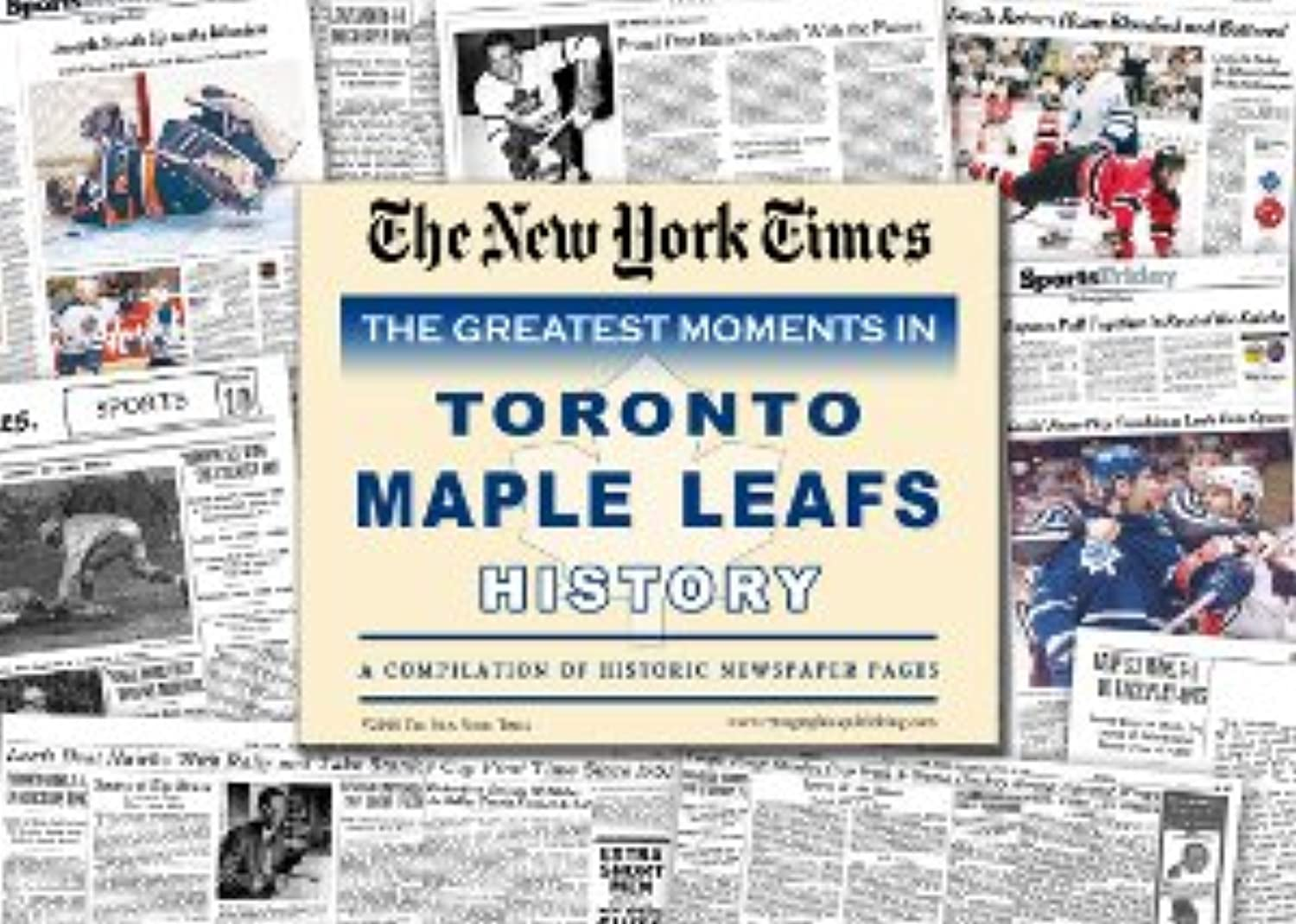 Tgoldnto Maple Leafs Hockey Greatest Moments in History New York Times Historic Newspaper Compilation