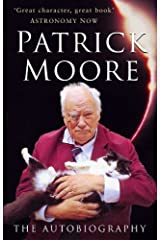 Patrick Moore: The Autobiography Kindle Edition