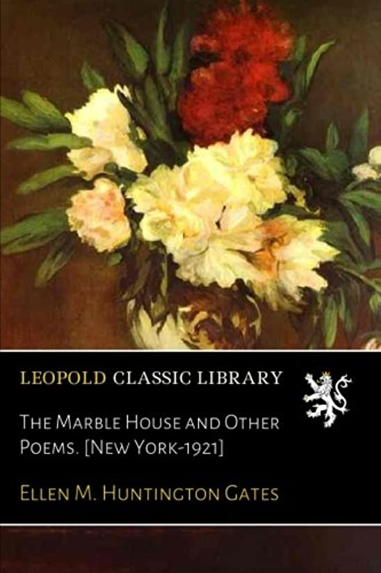 ベイビー復活する東ティモールThe Marble House and Other Poems. [New York-1921]