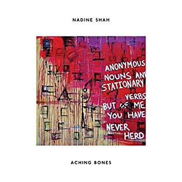Aching Bones (Anonymous Nouns and Stationary Verbs but of Me You Have Never Herd)