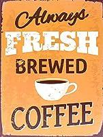 ブリキ常に新鮮な淹れたてのコーヒーブリキの看板壁の装飾金属ポスターレトロなプラーク警告サインオフィスカフェクラブバーの工芸品