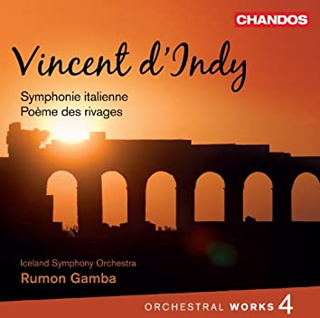 d'Indy: Orchestral Works, Vol. 4