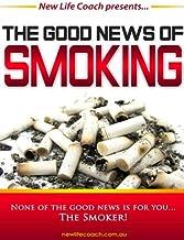 The Good News of Smoking