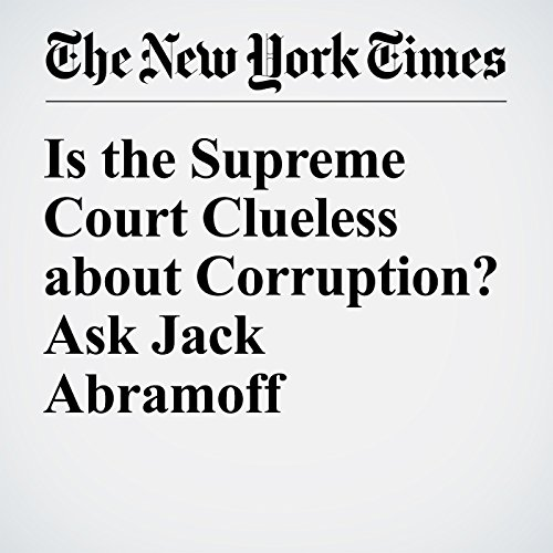 Is the Supreme Court Clueless about Corruption? Ask Jack Abramoff audiobook cover art