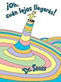 ¡Oh, cúan lejos llegarás! (Oh, the Places You'll Go! Spanish Edition) (Classic Seuss)
