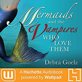 Mermaids and the Vampires Who Love Them                   By:                                                                                                                                 Debra Goelz                               Narrated by:                                                                                                                                 Cassandra Morris                      Length: 10 hrs and 7 mins     2 ratings     Overall 5.0