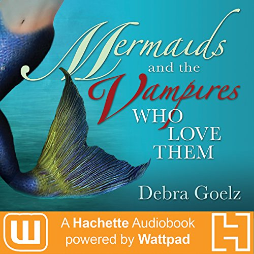 Couverture de Mermaids and the Vampires Who Love Them