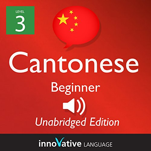 Learn Cantonese - Level 3 Beginner Cantonese, Volume 1: Lessons 1-25 audiobook cover art