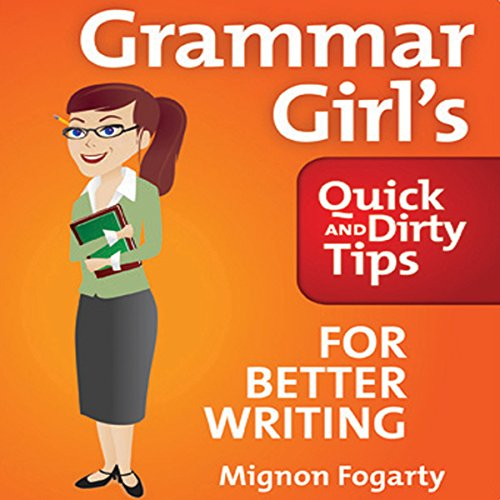 Grammar Girl's Quick and Dirty Tips for Better Writing audiobook cover art
